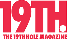 The 19th Hole Magazine